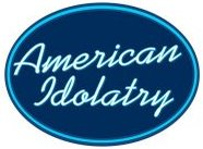 American_Idolatry_revised